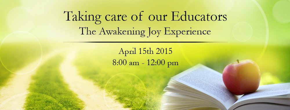 Taking Care of our Educators: The Awakening Joy Experience