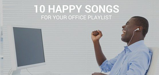 10 Happy Songs for Your Office Playlist